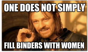 one does not simply fill binders with women